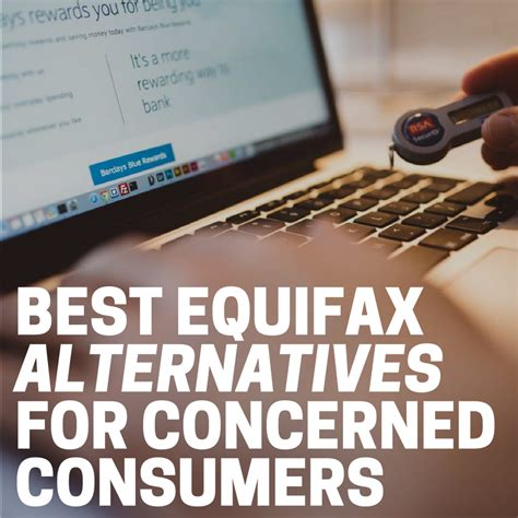 Best Equifax Alternatives for Concerned Consumers - The